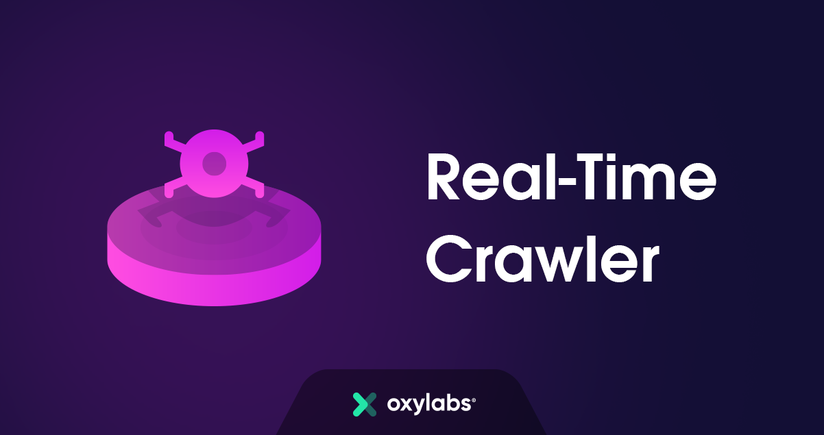 Real-Time Crawler - Data Extraction Tool | Oxylabs