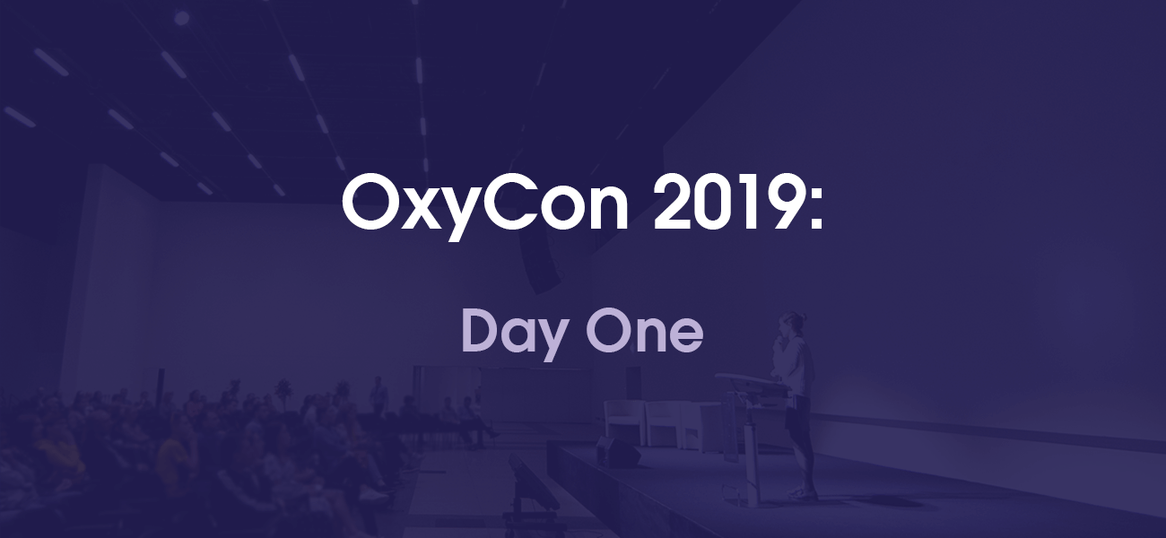 OxyCon 2019: The Top Takeaways From Day One