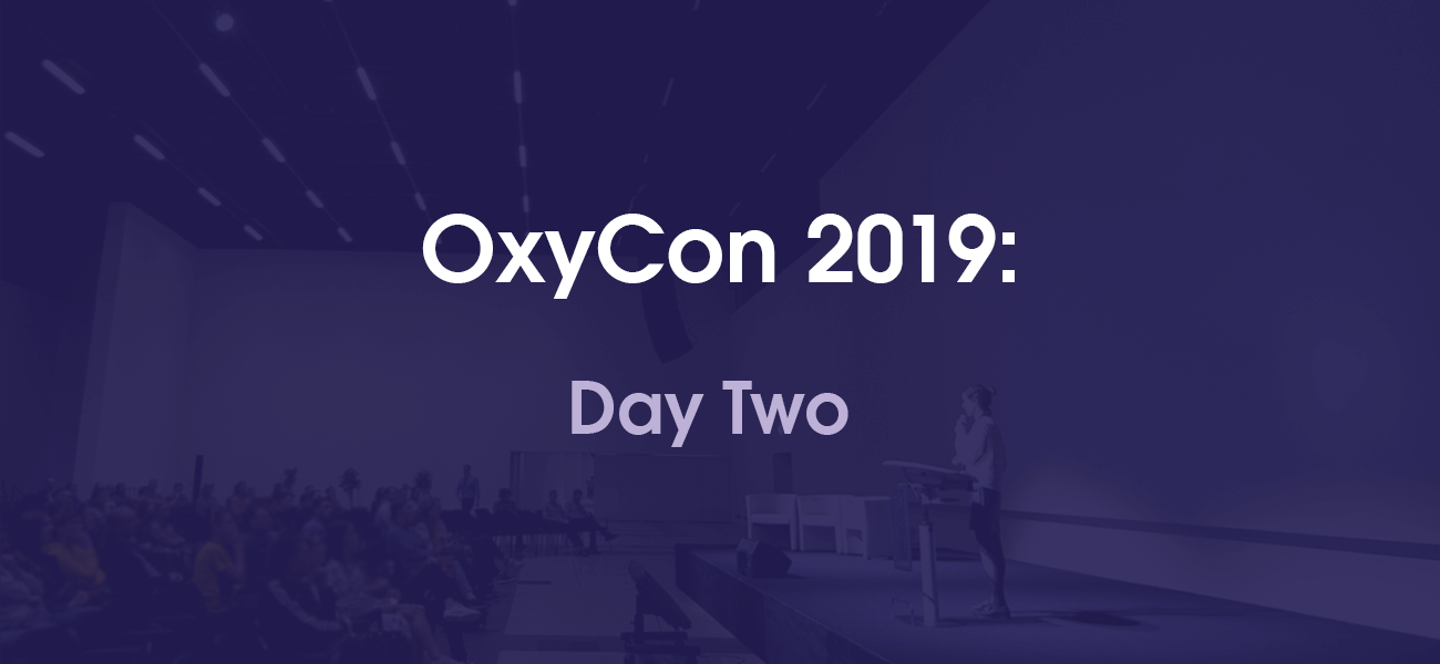 OxyCon 2019: The Top Takeaways From Day Two