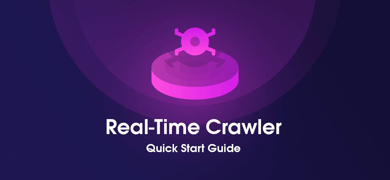 Real-Time Crawler Quick Start Guide