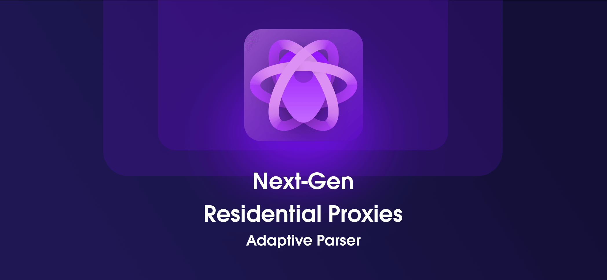 New Feature for Next-Gen Residential Proxies: Adaptive Parser