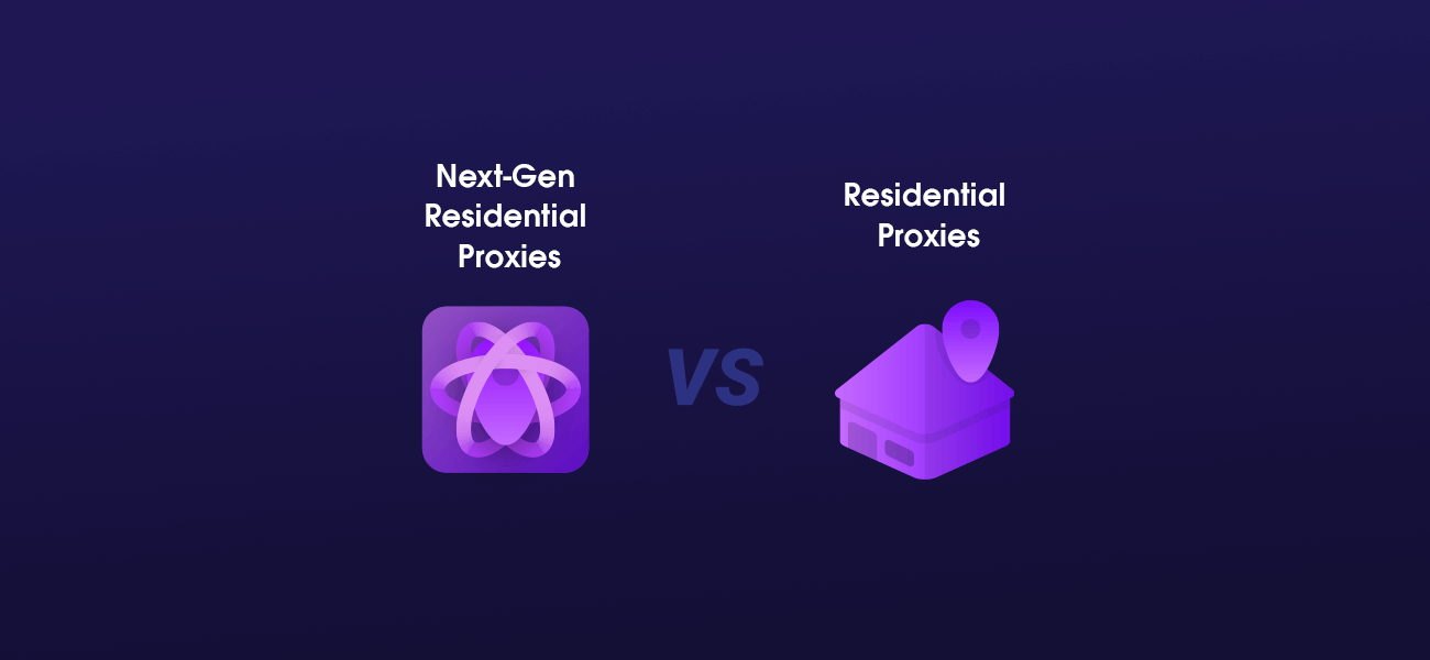 Next-Gen Residential Proxies Vs Regular Residential Proxies