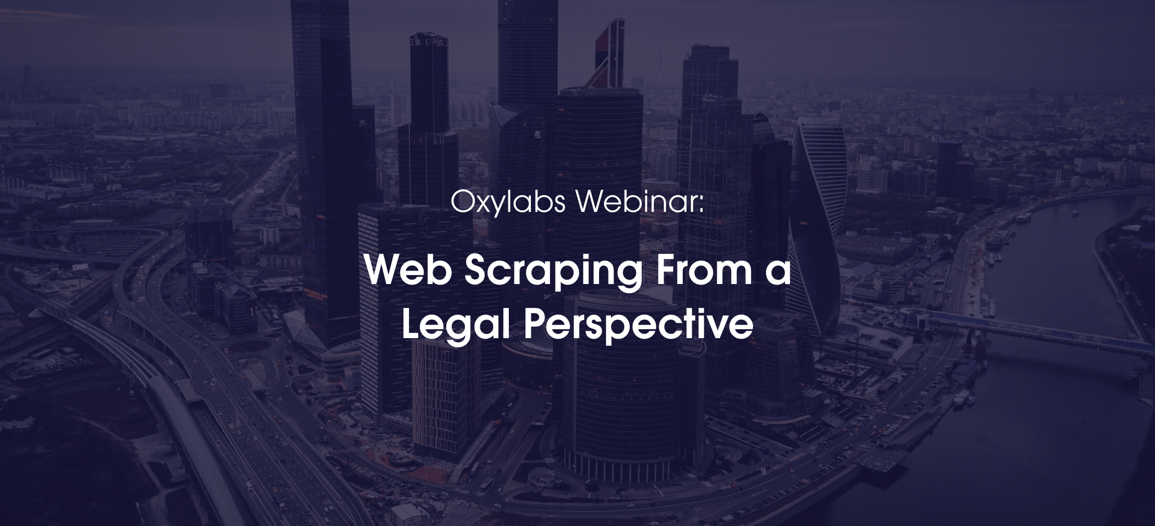 Oxylabs Webinar: Web Scraping From a Legal Perspective