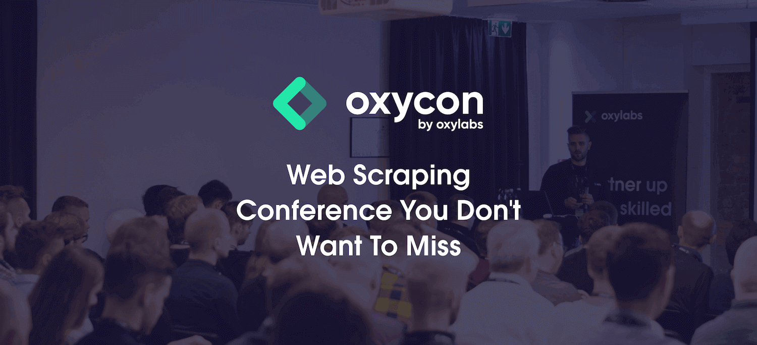 OxyCon 2021: Web Scraping Conference You Don't Want To Miss